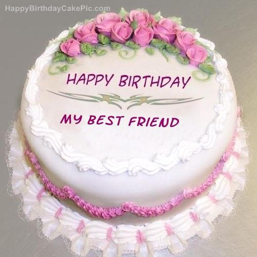 Image Result For Happy Birthday To My Best Friend Happy Birthday Flower Cake Happy Birthday Cake Pictures Happy Birthday Cakes