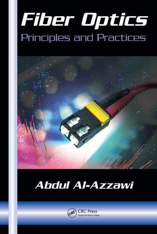 Fiber Optics: Principles and Practices; Abdul Al-Azzawi; Hardback