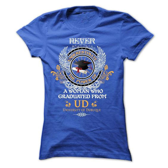 A woman who graduated from University of Dubuque (UD) T Shirt, Hoodie, Sweatshirt