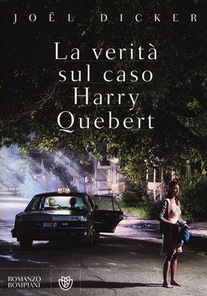 Recensione La verità sul caso Harry Quebert: un libro assolutamente da leggere, un caso editoriale con milioni di copie vendute nel mondo