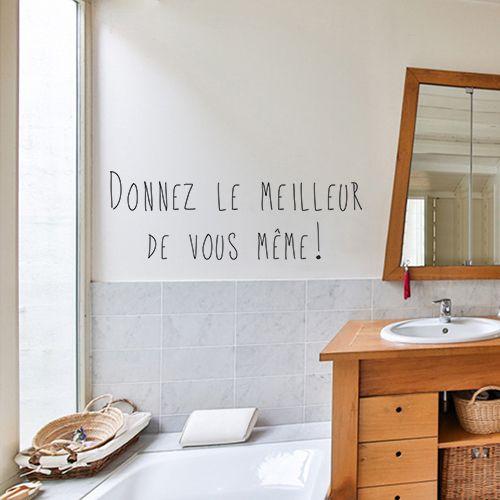 Citation Motivation Parfaite Pour Vous Accompagner Des Le Matin Au Reveil Ou Au Bureau Donnez Le Meilleur Sticker Citation Idee Deco Originale Deco Originale