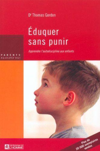 Eduquer sans punir : Apprendre l'autodiscipline aux enfants: Amazon.fr: Thomas Gordon: Livres