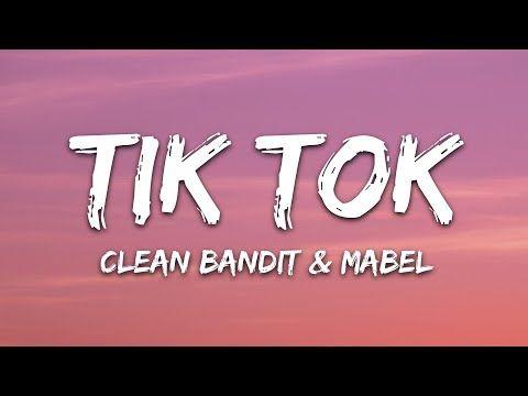 Clean Bandit Mabel Tick Tock Lyrics Feat 24kgoldn Youtube Clean Bandit Tick Tock Song Tick Tock