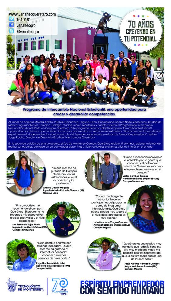 El Programa de Intercambio Nacional Estudiantil se realiza cada año y recibe a alumnos de otros campus que desean cursar un Verano en Campus Querétaro.