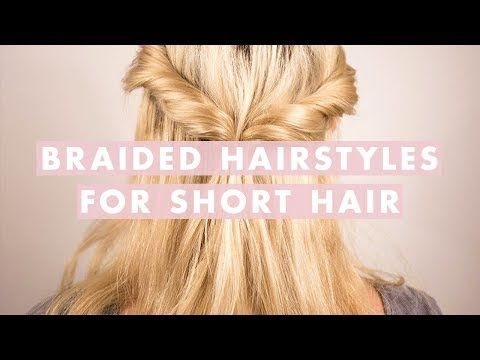 This Week Our Short Haired Friend Marta From Luxy Hair Hq Has Rounded Up Three Interesting Eye Catching Hair Styles Braids For Short Hair Braided Hairstyles