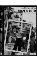Yo hago la calle. Joan Colom, fotografías 1957-2010
