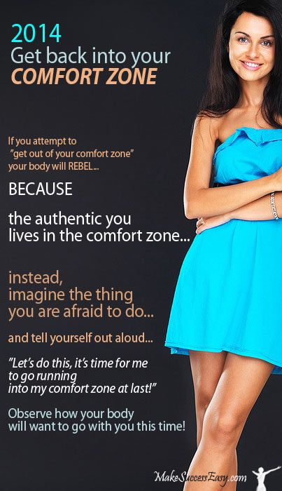 Get back in your comfort zone, you're dreams are counting on it!