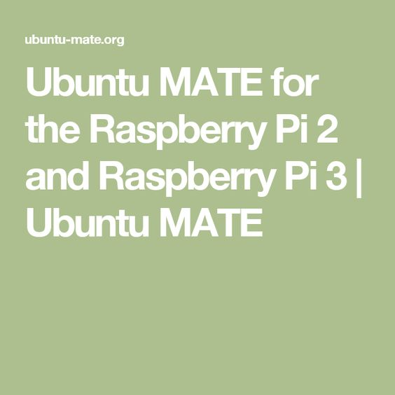 Ubuntu MATE for the Raspberry Pi 2 and Raspberry Pi 3 | Ubuntu MATE