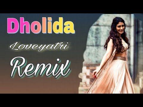 Dholida Remix Loveyatri Neha Kakkar Dj Is Sng Bollywood Remix Song 2019 Mixdjstar Hindi Youtube In 2020 Remix Music Dj Remix Music Songs