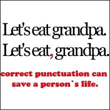 *giggles* Punctuation is VERY important.