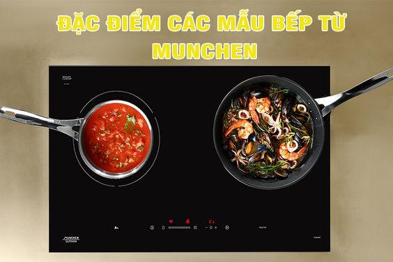 Đặc điểm các mẫu bếp từ Munchen