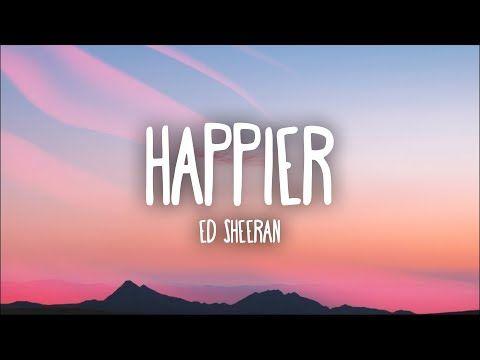 Ed Sheeran Happier This Should Be Your Song To Me Because I Am Happier Happier Ed Sheeran Ed Sheeran Ed Sheeran Guitar