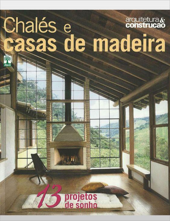 Cháles e Casas de Madeira - Arquitetura & Construção Especial - Ano 2009