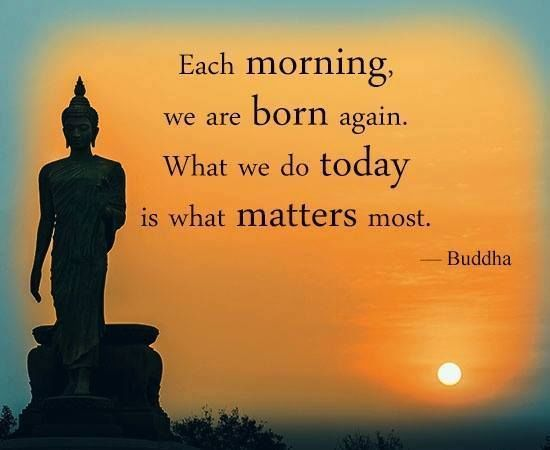 Morning Life Quotes Fair Each Morning We Are Born Again Life Quotes Positive Quotes Morning