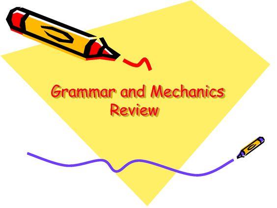 Grammar & Mechanics Review