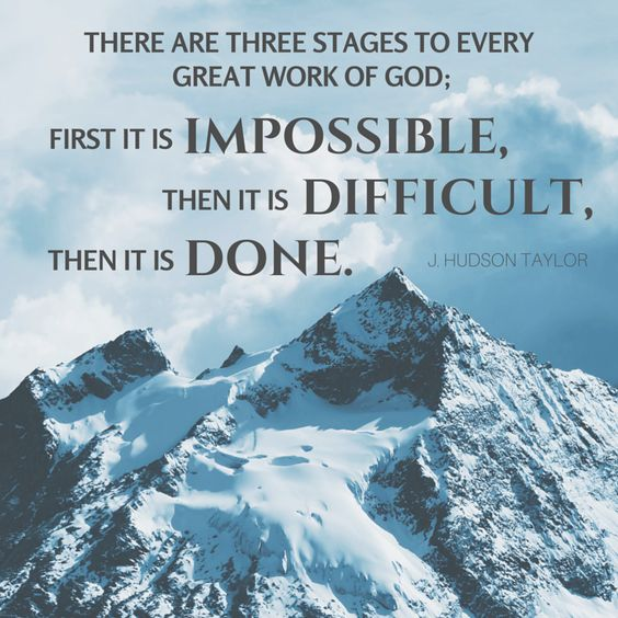 Image result for at first it is impossible then it is difficult it is done