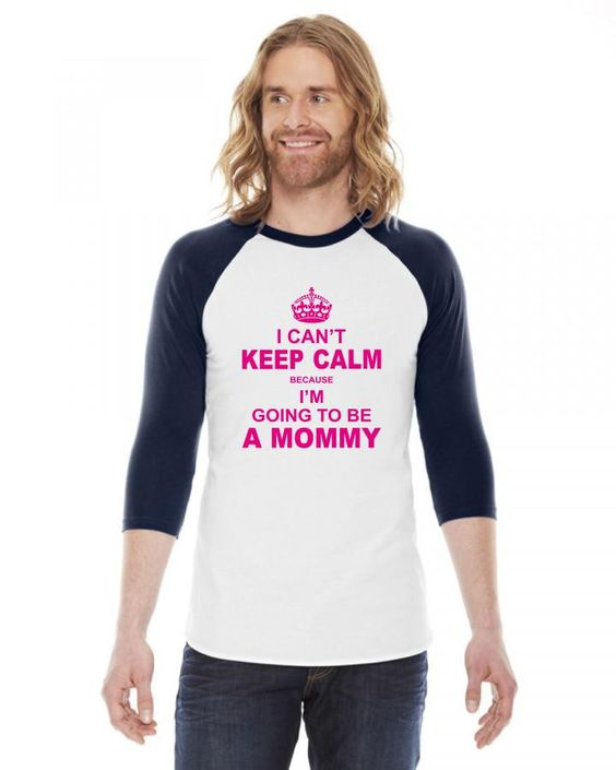 i cant keep calm because i am going to be a mommy pink 3/4 Sleeve Shirt
