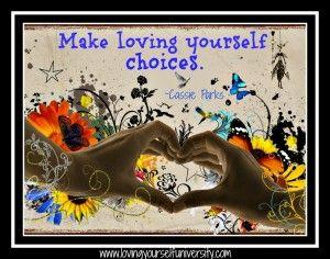 Machen Sie sich selbst zu lieben Entscheidungen.