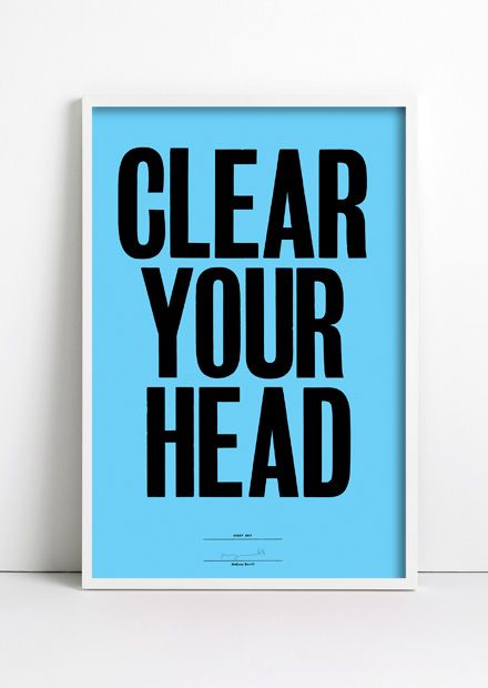 Clear you head.