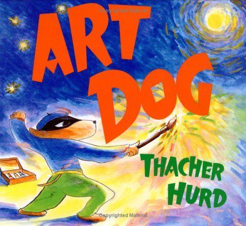 Art Dog Thacher Hurd 0060244240 9780060244248 Faster Than A