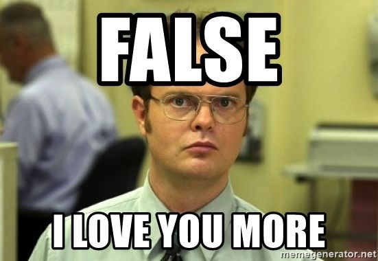 False I Love You More Dwight Meme Love You More My Love Memes