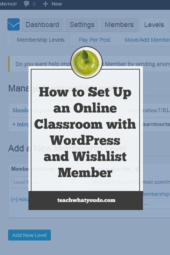How to Set Up an Online Classroom with WordPress and Wishlist Member   Teach What You Do