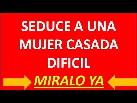 Youtube Lenguaje Corporal Seduccion Mujer Casada Lenguaje Corporal