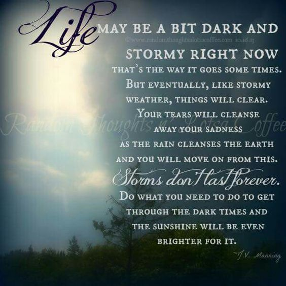 Life may be dark and stormy right now