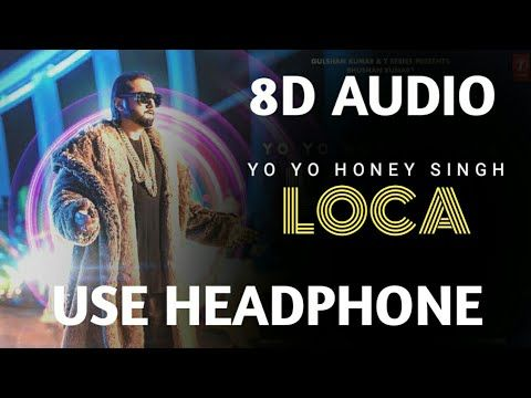 Yo Yo Honey Singh Loca 8d Audio Song Bhushan Kumar New Song 2020 Https Youtu Be Ydnywkp9d8u In 2020 Audio Songs Yo Yo Honey Singh News Songs