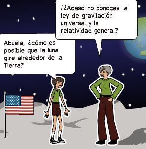 Abuela, ¿cómo es posible que la luna gire alrededor de la Tierra?   ¡¿Acaso no conoces la ley de gravitación universal y la relatividad general?