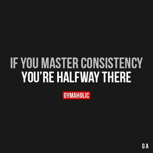 If You Master Consistency: