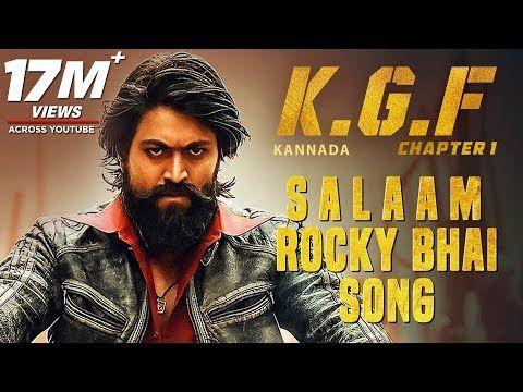 Kgf Salaam Rocky Bhai Song With Lyrics Kgf Kannada Yash Prashanth Neel Hombale Kgf Songs Youtube Movie Songs Bollywood Music Videos Songs