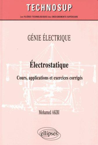 Électrostatique/Mohamed  Akbi, 2016 http://bu.univ-angers.fr/rechercher?recherche=9782340011946