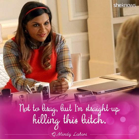 Celebrate Mindy Kaling S Birthday With The Best The Mindy Project Quotes The Mindy Project Best Inspirational Quotes Mindy