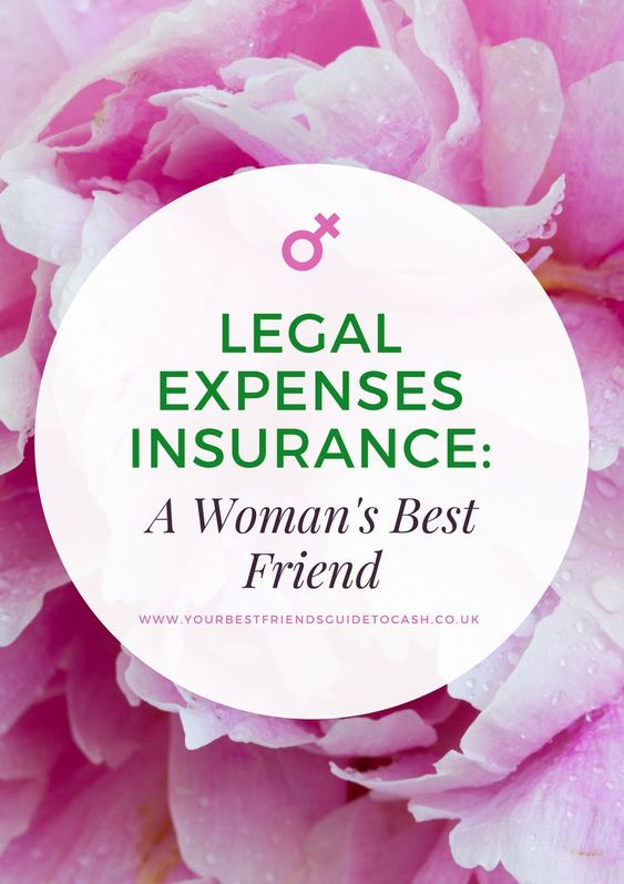 Legal Expenses Insurance A Woman S Best Friend Medical