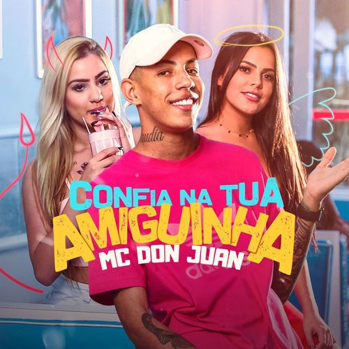 Confia Na Tua Amiguinha Mc Don Juan 2018 Download Gratis Con