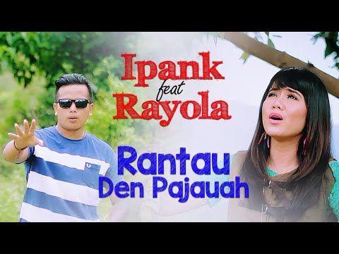 Download Ipank Feat Rayola Lagu Minang Terlaris A Rantau Den