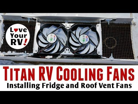 Installing Titan Rv Fridge And Roof Vent Cooling Fans Roof Vents