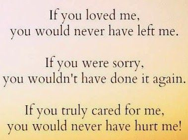 Why do we always hurt the ones we love? sad love quotes heartbreaking quotes