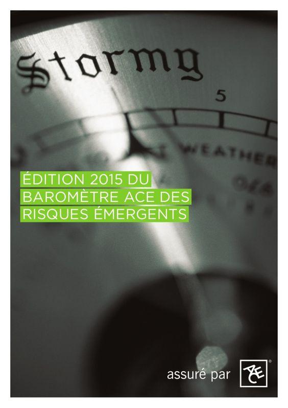 ÉDITION 2015 DU BAROMÈTRE ACE DES RISQUES ÉMERGENTS
