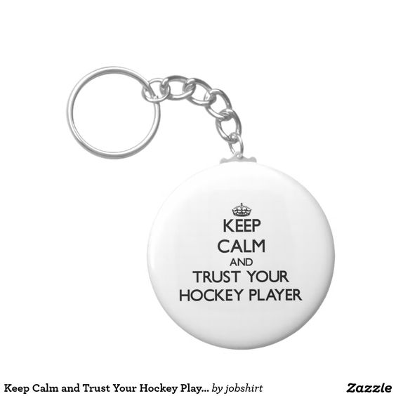 Keep Calm and Trust Your Hockey Player Basic Round Button Keychain
