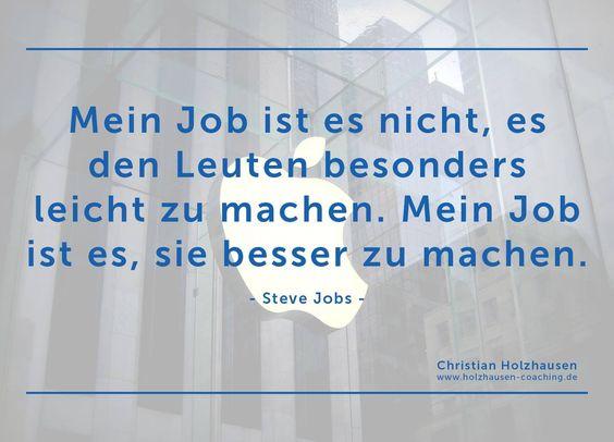 Was ist Dir lieber? Jemand, der es Dir leicht macht, oder jemand, der Dich unterstützt und Dich besser macht?  Für mehr #Gelassenheit & #innereRuhe -> www.holzhausen-coaching.de #christianholzhausen #coaching #stevejobs
