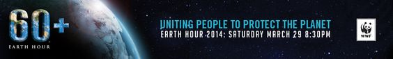 EARTH HOUR 2014 - Saturday, March 29, 2014 at 8:30 P.M