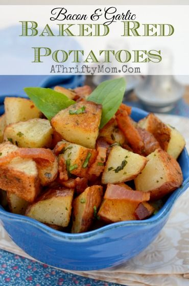 Bacon and Garlic Red Potatoes, easy recipe that turns out AMAZING everytime. #Sidedish #Veggies #Potato