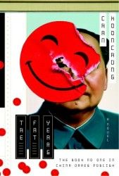 The Fat Years by Koonchung Chan -- Main Library PL2840.G84 S5413 2011