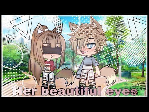 Her Beautiful Eyes Gacha Life Mini Movie By Angel Wolfy Channel