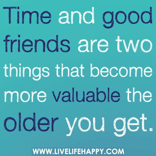 Good Friend Of Mine Quotes : Time and good friends quote of day