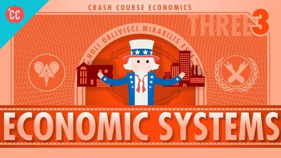 Economic Systems Crash Course Economics 3 Find A