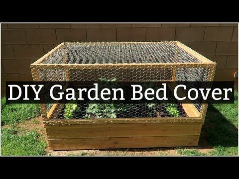 Easy Diy Garden Bed Cover Protect Your Garden From Unwanted