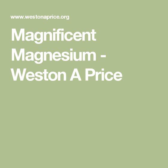 Magnificent Magnesium - Weston A Price